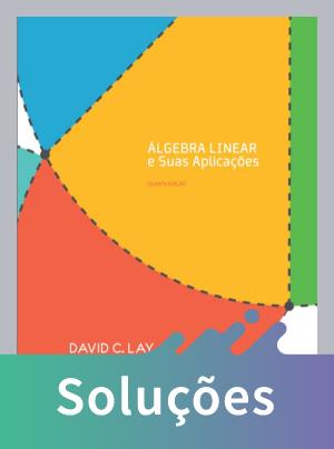 Álgebra Linear e Suas Aplicações - 4ª Ed. 2013