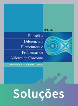 Equações Diferenciais Elementares e Problemas de Valores de Contorno - 10ª Ed. 2015