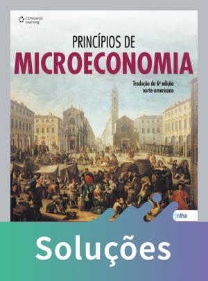 Princípios de Microeconomia - Tradução da 6ª Edição Norte-americana – 2014