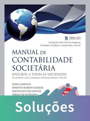 Manual de Contabilidade Societária - Aplicável A Todas As Sociedades - 2ª Ed. 2013