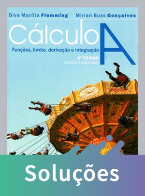 Cálculo - A Funções Limite Derivação Integração - 6ª Ed.