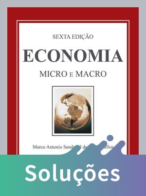 Economia - Micro e Macro - 6ª Ed. 2015